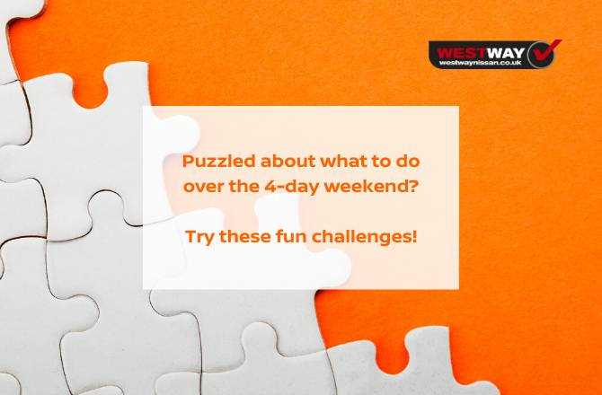 Puzzled about what to do over the 4-day weekend?