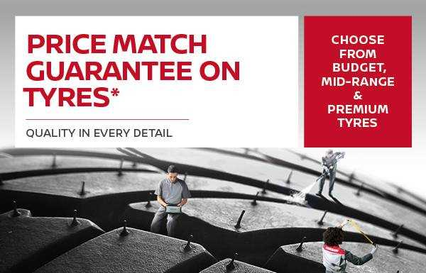 Price Match Guarantee on Tyres*